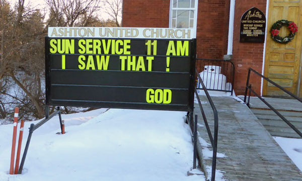Ashton United Church front sign with good advise, or was that a warning? It depends on you.
